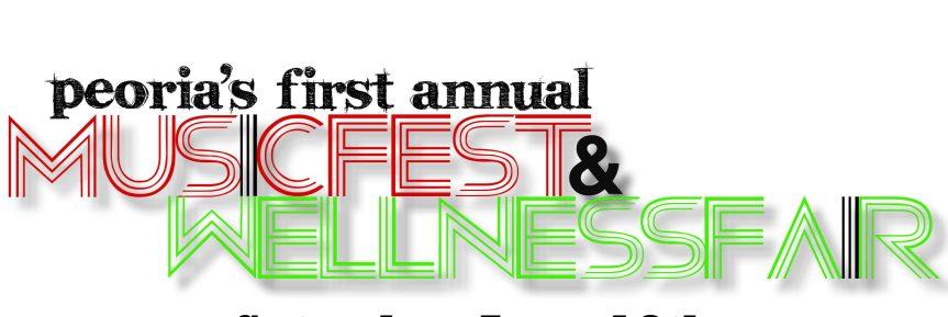 Peoria First Annual MusicFest & WellnessFair June 18,2016