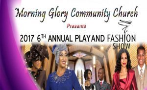 Morning Glory Community Church to Present  6th Annual Play and Fashion Show, April 22,2017