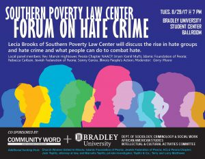 SOUTHERN POVERTY LAW CENTER FORUM ON HATE SPEECH  7 p.m. Aug. 29, 2017  Bob Michel Student Center  Bradley University, Peoria,IL